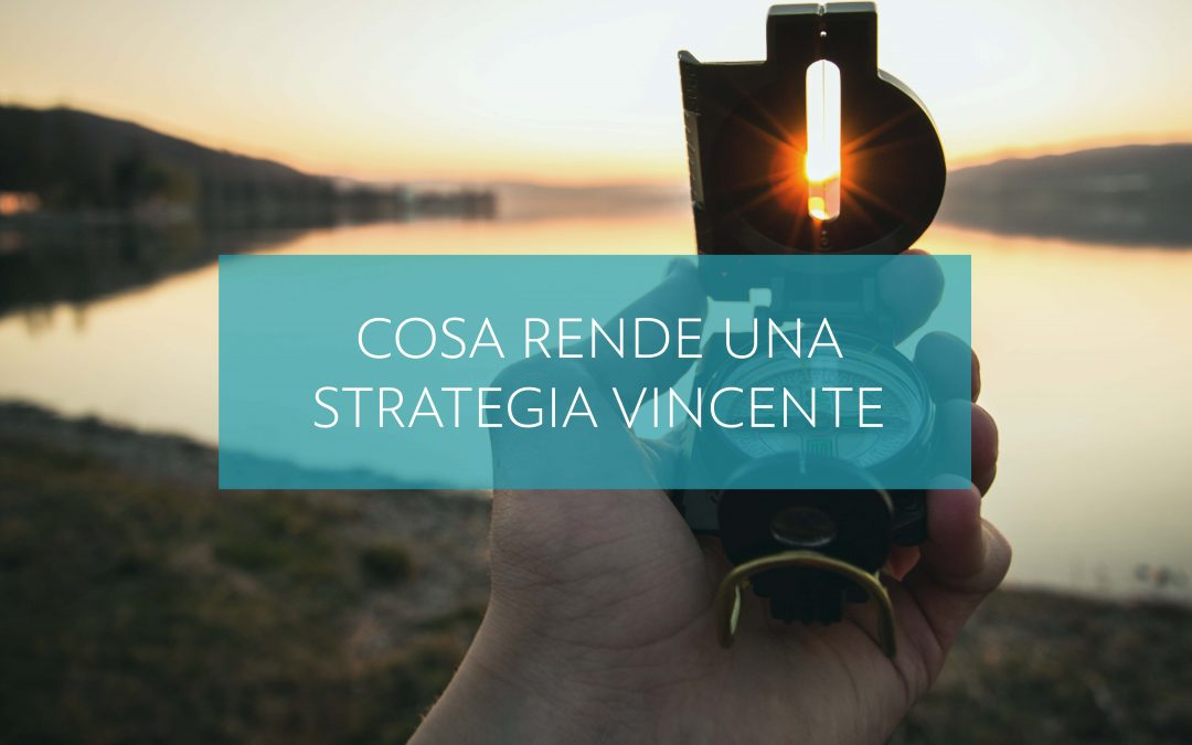 Cosa rende una strategia vincente