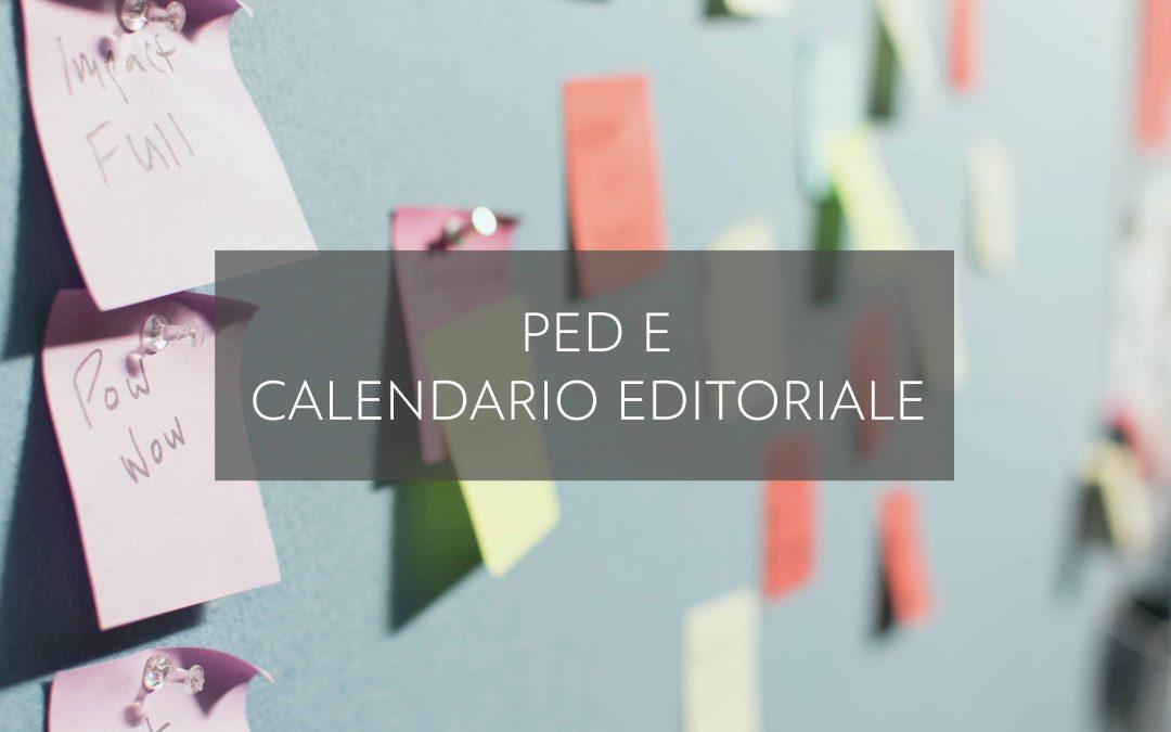 Il PED e il calendario editoriale