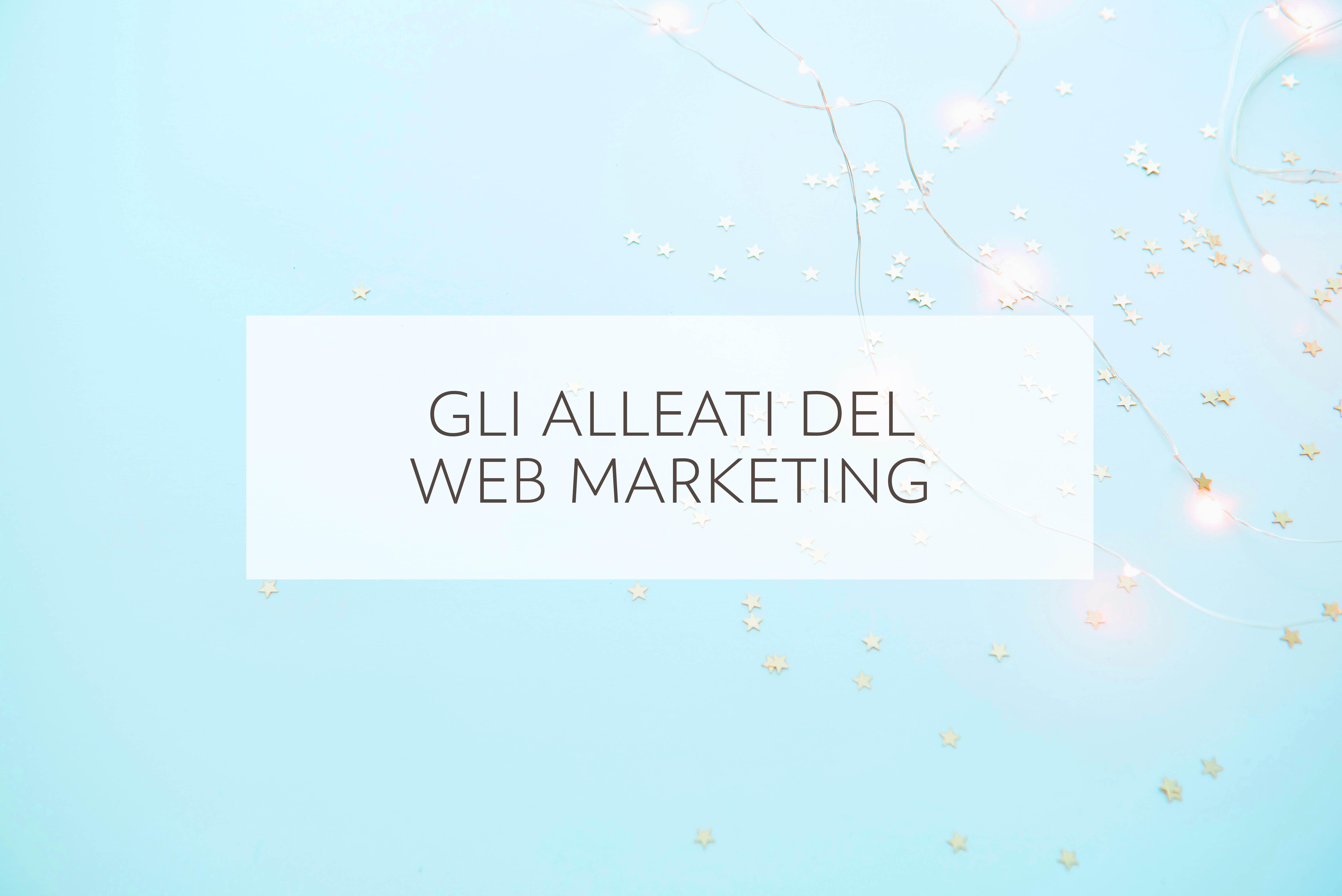 Gli alleati del web marketing