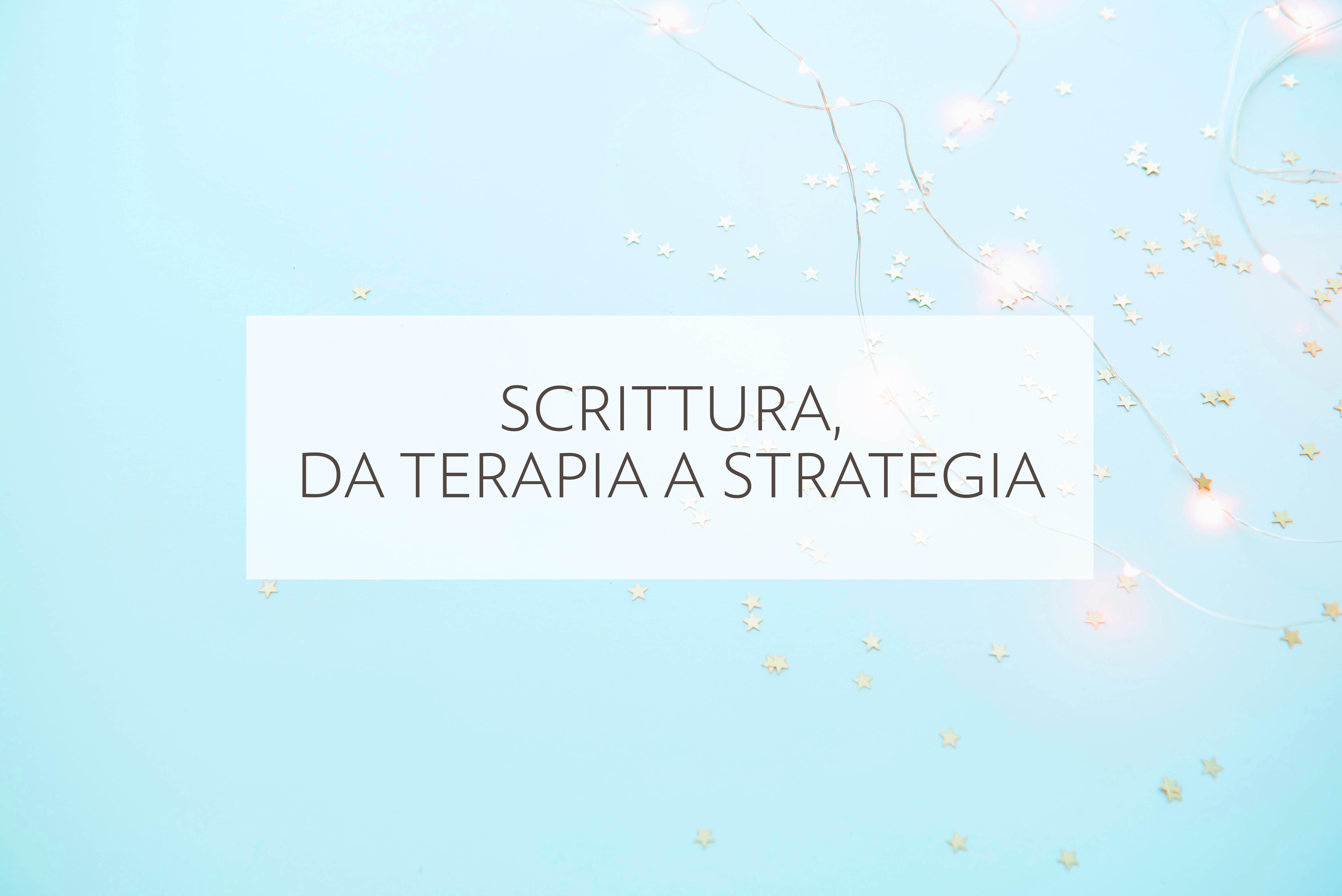 Scrittura, da terapia a strategia