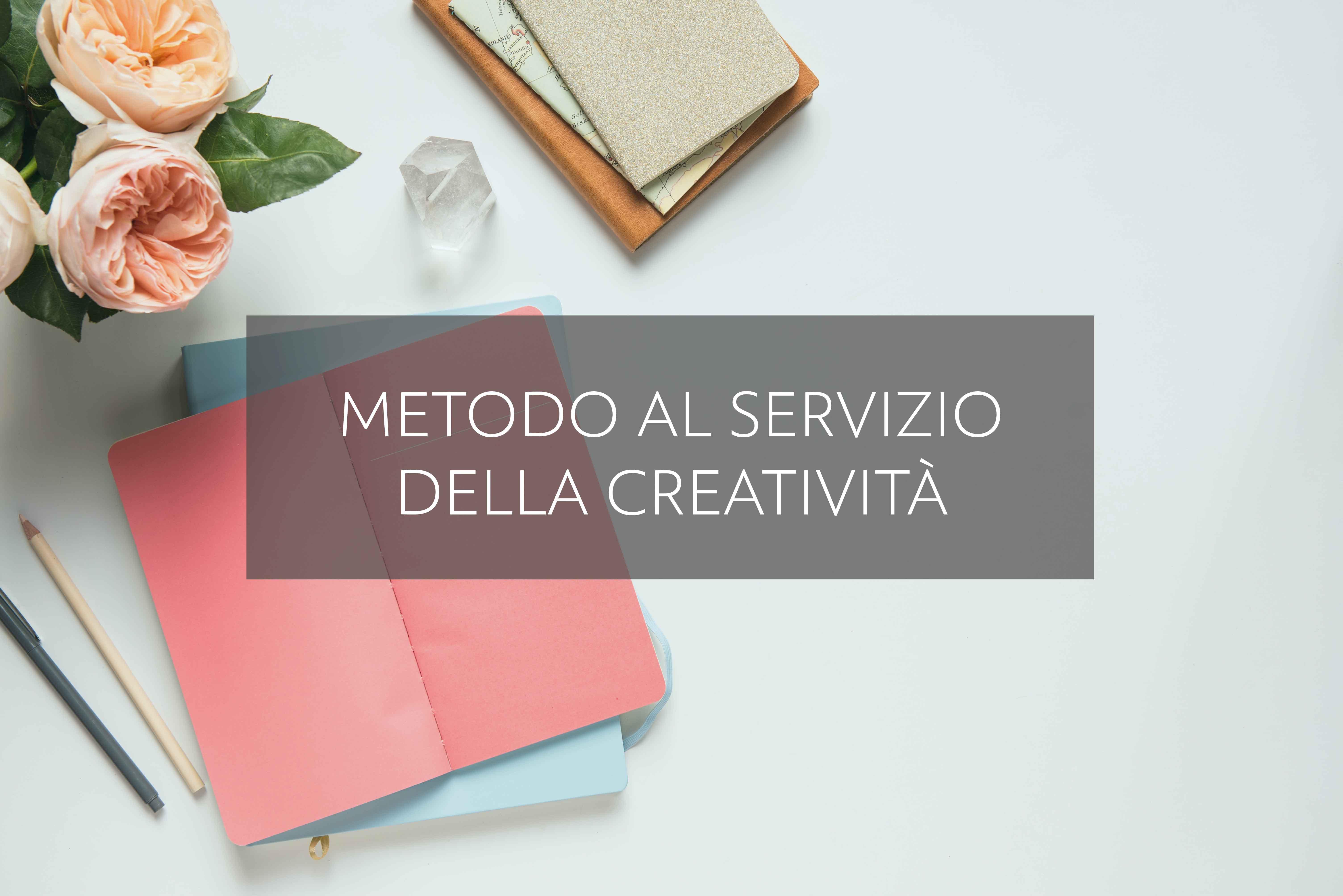 Metodo al servizio della creatività